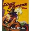 The Lone Ranger Rides (Illustrated) - Fran Striker