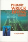 Primary Wreck-Diving Guide - Gary Gentile