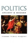 Politics Ancient and Modern - Pierre Vidal-Naquet