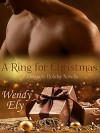 A Ring for Christmas: A Ringside Holiday Novella - Wendy Ely