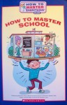 How To Master School (How To Master Everything Club) - Brooks Whitney, Kelly Kennedy