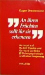 """""""An ihren Früchten sollt ihr sie erkennen"""": Antwort auf Gerhard Lohfinks und Rudolf Peschs """"Tiefenpsychologie und keine Exegese"""" - Eugen Drewermann, Stefan Schmitz"""