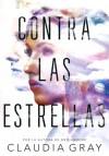 Contra las estrellas (Spanish Edition) - Claudia Gray