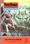 Perry Rhodan 93: Der Feind im Dunkel (Perry Rhodan - Heftromane, #93) - Kurt Mahr