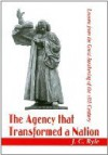 The Agency that Transformed a Nation - J.C. Ryle