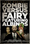 Zombie Versus Fairy Featuring Albinos - James Marshall
