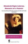 Lisabeth Vige-Lebrun, Memoirs of a Painter - Elisabeth Vige-Lebrun
