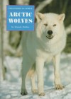 Arctic Wolves (Creatures in White) - Wendy Pfeffer, Tom Newsom