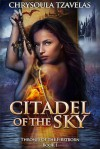 Citadel of the Sky (Thrones of the Firstborn) (Volume 1) - Chrysoula Tzavelas