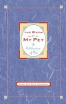 Book of My Pet: In Celebration of Pets - David Marshall, Kate Marshall