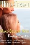 Make Believe Wife - Helen Conrad