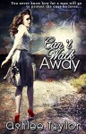 Can't Walk Away - Ashlee Taylor, Georgianna Price