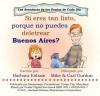 Si eres tan listo, porque no puedes deletrar Buenos Aires? (Las Aventuras de los Genios de Cada Dia) (Spanish Edition) - Barbara Esham, Ray Fowler, Mike Gordon
