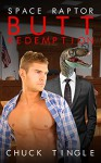Space Raptor Butt Redemption - Chuck Tingle