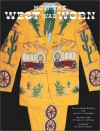 How the West Was Worn - Holly George-Warren, Michelle Freedman, Marty Stuart