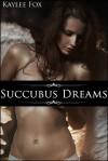 Succubus Dreams - Kaylee Fox