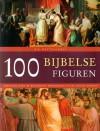 100 Bijbelse figuren: Verhalen over de boeiendste personages uit de heilige schrift - R.P. Nettelhorst, Else Marie Lauret, Wilma Paalman