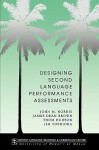 Designing Second Language Performance Assessments - John Michael Norris, James Dean Brown, Thom Hudson