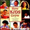 How Kids Grow - Jean Marzollo, Nancy Sheehan