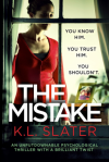 The Mistake: An unputdownable psychological thriller with a brilliant twist - K. Slater