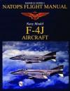 Natops Flight Manual F-4j - Schiffer Publishing Ltd