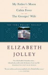 The Vera Wright Trilogy: My Father's Moon / Cabin Fever / The Georges' Wife - Elizabeth Jolley