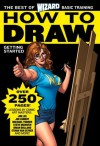 Wizard How to Draw: Getting Started (The Best of Basic Training) - Mike Searle