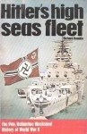 Hitler's High Seas Fleet - Richard Humble