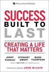 Success Built to Last: Creating a Life that Matters - Jerry Porras, Stewart Emery, Mark C. Thompson