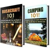 Camping and Survival Box Set: Bushcraft Survival and Camping Guide with Hacks and Tips on Having Fun and Staying Safe out in the Wilderness (IMAGES INCLUDED) (Wilderness Survival Guide and Tools) - Calvin Hale, Michael Hansen