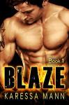 Blaze (Book 1 of the Blaze series) - Karessa Mann