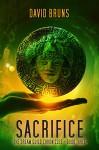 Sacrifice: The Dream Guild Chronicles - Book Three: The Dream Guild Chronicles - Book Three - David Bruns