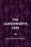 The Leavenworth Case - Anna Katharine Green