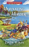 Marinating In Murder - Linda Wiken