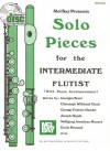 Solo Pieces for the Intermediate Flutist: With Piano Accompaniment [With CD] - Dona Gilliam