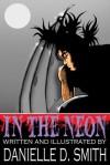 In The Neon - Danielle D. Smith