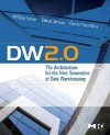DW 2.0: The Architecture for the Next Generation of Data Warehousing (Morgan Kaufman Series in Data Management Systems) - William H. Inmon, Derek Strauss, Genia Neushloss