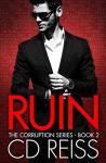 Ruin (A Mafia Romance): Corruption Series #2 (The Corruption) - CD Reiss