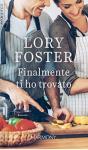 Finalmente ti ho trovato - Lori Foster