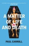 A Matter of Life and Death - Paul Carroll