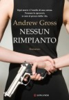 Nessun rimpianto - Andrew Gross, Giovanni Garbellini