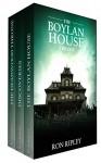 The Boylan House Trilogy - Ron Ripley, ScareStreet