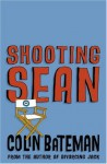 Shooting Sean - Colin Bateman