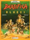 Beatifica Blues 1 (Collectie Pilote, #6) - Griffo, Jean Dufaux