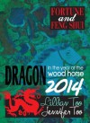 Fortune & Feng Shui 2014 DRAGON - Lillian Too, Jennifer Too