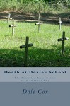 Death at Dozier School - Dale Cox, Savannah Brininstool
