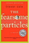 The Fearsome Particles - Trevor Cole