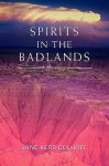Spirits in the Badlands - Jane Kerr Colhoff