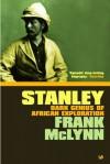Stanley: Dark Genius of African Exploration - Frank McLynn