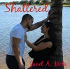 Shattered - Janet A. Mota